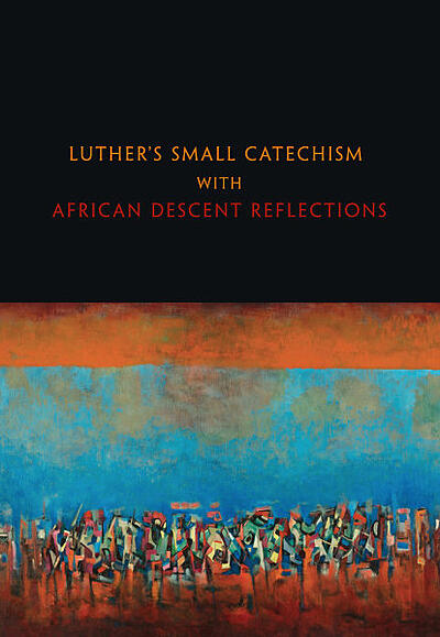 Luther's Small Catechism with African Descent Reflections